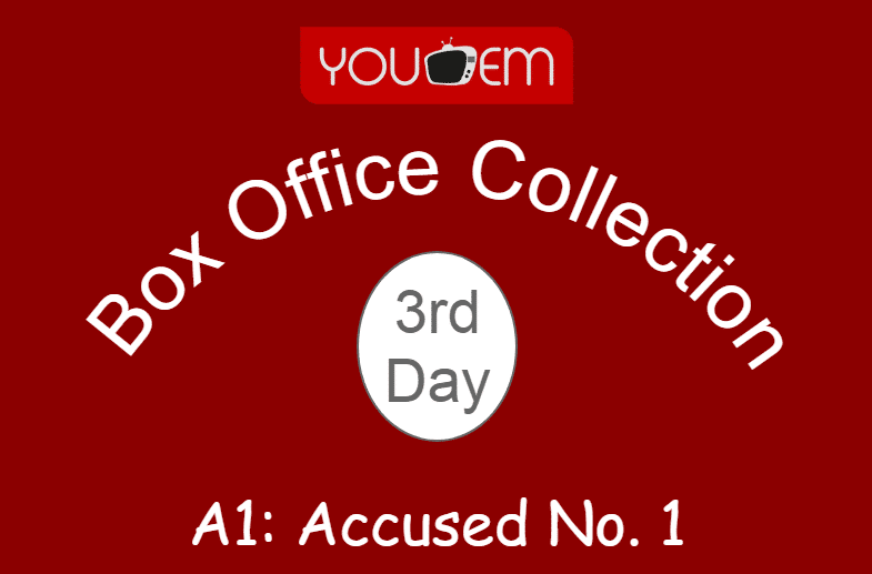 A1: Accused No. 1 3rd Day Box Office Collection, Occupancy, Screen Count