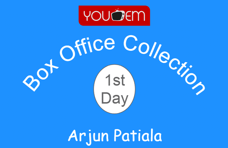 Arjun Patiala 1st Day Box Office Collection, Occupancy, Screen Count
