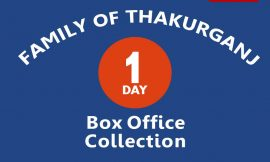 Family of Thakurganj 1st Day Box Office Collection, Occupancy, Screen Count