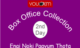 Enai Noki Paayum Thota 2nd Day Box Office Collection, Occupancy, Screen Count