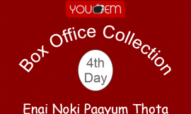 Enai Noki Paayum Thota 4th Day Box Office Collection, Occupancy, Screen Count