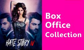 Hate Story 4 Box Office Collection Worldwide, India, Hit or Flop, Review, Rating, Wiki
