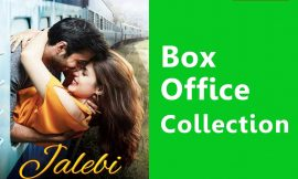 Jalebi Box Office Collection Worldwide, India, Hit or Flop, Review, Rating, Wiki