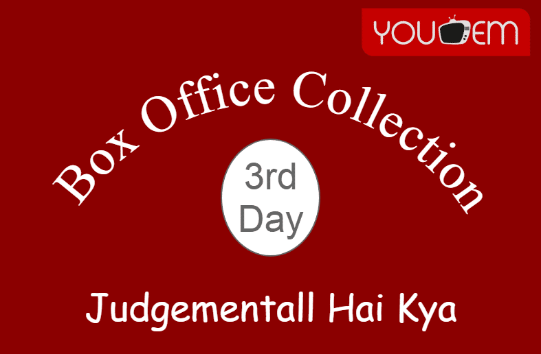 Judgementall Hai Kya 3rd Day Box Office Collection