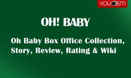 Oh Baby Box Office Collection, Story, Review, Rating & Wiki
