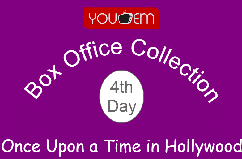 Once Upon a Time in Hollywood 4th Day Box Office Collection, Occupancy, Screen Count