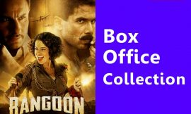 Rangoon Box Office Collection Worldwide, India, Hit or Flop, Review, Rating, Wiki