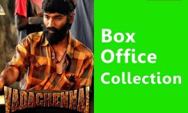 Vada Chennai Box Office Collection Worldwide, Tamil Nadu, Hit or Flop, Review, Rating, Wiki