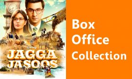 Jagga Jasoos Box Office Collection Worldwide, India, Hit or Flop, Review, Rating, Wiki