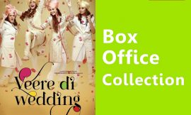 Veere Di Wedding Box Office Collection Worldwide, India, Hit or Flop, Review, Rating, Wiki