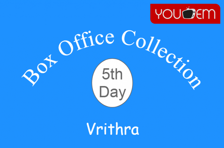 Vrithra 5th Day Box Office Collection, Occupancy, Screen Count